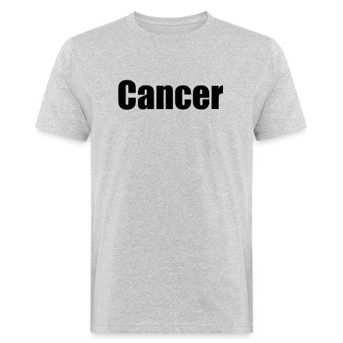 Cancer. - Men's Organic T-Shirt