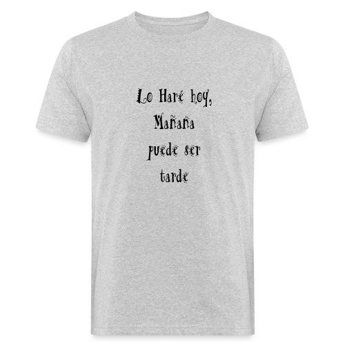 hacer hoy, ahora - Camiseta ecológica hombre