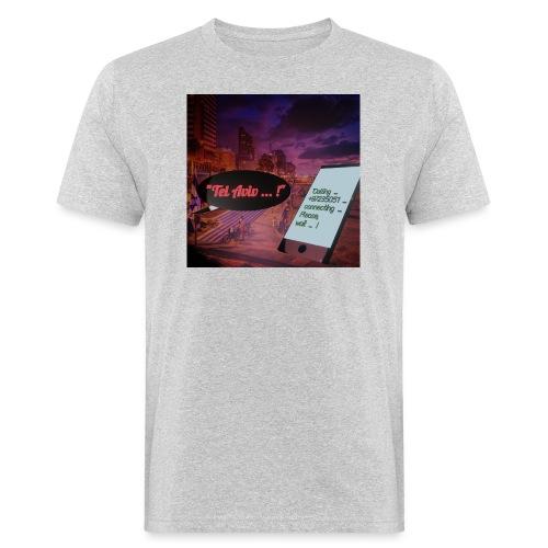 Tel Aviv is calling - Sehnsuchtsorte - Männer Bio-T-Shirt