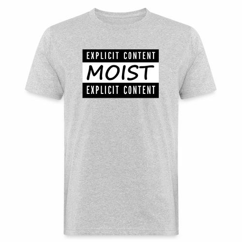 Moist2 - Men's Organic T-Shirt