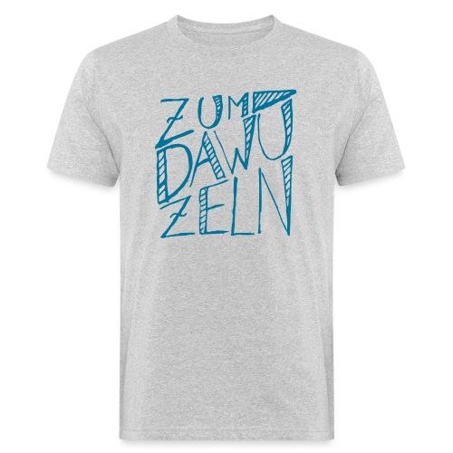 Zum dawuzeln - Männer Bio-T-Shirt