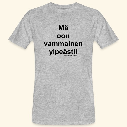 Ylpeästi vammainen - Miesten luonnonmukainen t-paita