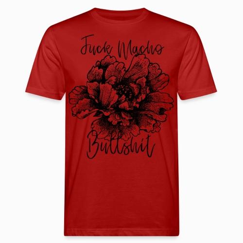 Fuck Macho Bullshit - Men's Organic T-Shirt