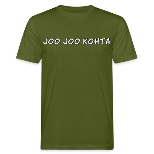 Joo joo kohta - Miesten luonnonmukainen t-paita