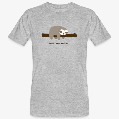 Faultier. Nope. Not Today - Männer Bio-T-Shirt