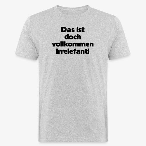 Irrelefant schwarz - Männer Bio-T-Shirt