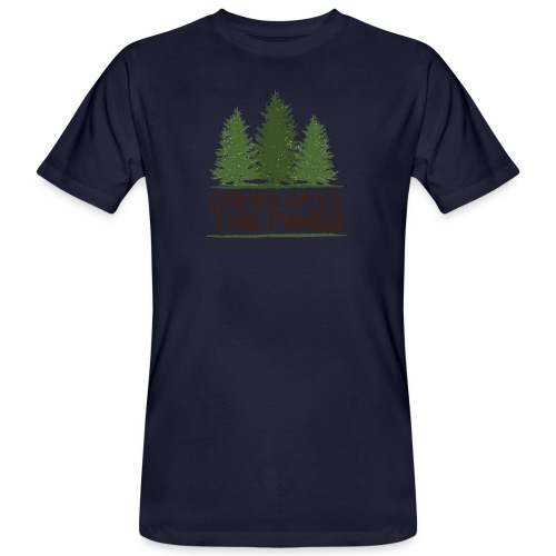 Gones save the pines - T-shirt bio Homme