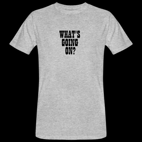 What's Going On? The Snuts - Men's Organic T-Shirt