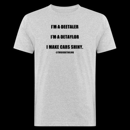 I'm a detailer! - Men's Organic T-Shirt