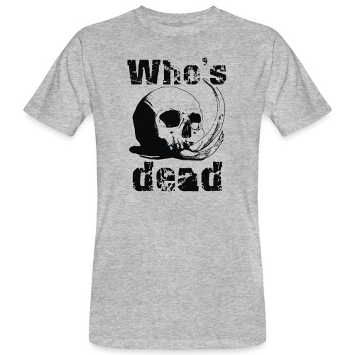Who's dead - Black - T-shirt ecologica da uomo