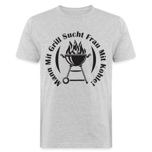 Mann mit Grill sucht Frau mit Kohle - Männer Bio-T-Shirt