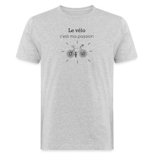 Le vélo, c'est ma passion - T-shirt bio Homme
