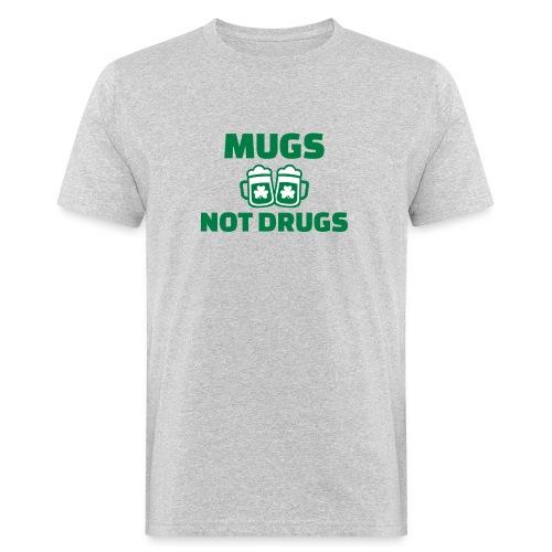 MUGS NOT DRUGS - T-shirt bio Homme