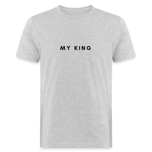 My king - Mannen Bio-T-shirt
