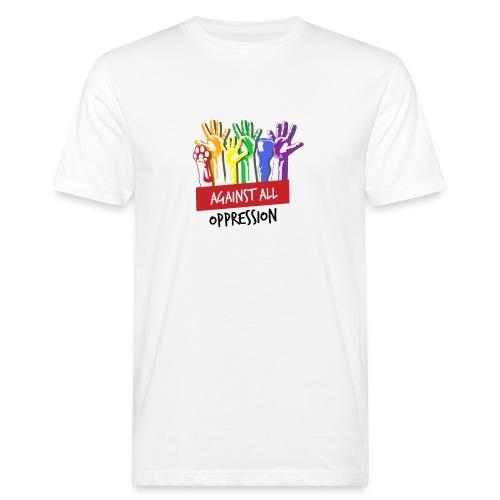 Against All Oppression - Mannen Bio-T-shirt