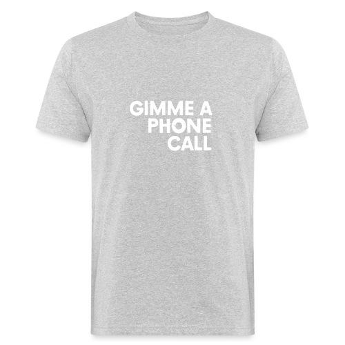 Gimm a Phone Call white - Männer Bio-T-Shirt