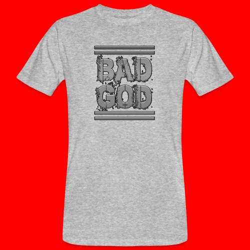BadGod - Men's Organic T-Shirt