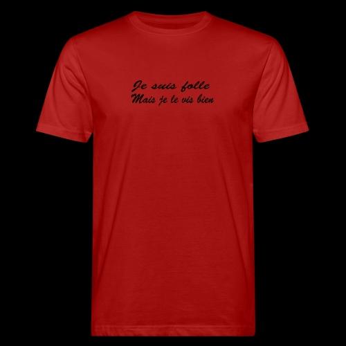 je suis folle - T-shirt bio Homme