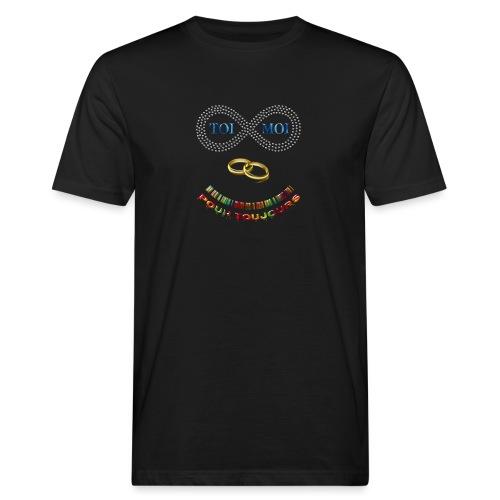 Toi et moi pour toujours - T-shirt bio Homme