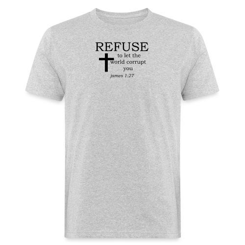 'REFUSE' t-shirt - Men's Organic T-Shirt