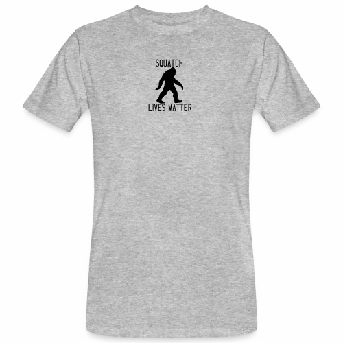 Squatch Lives Matter - Men's Organic T-Shirt