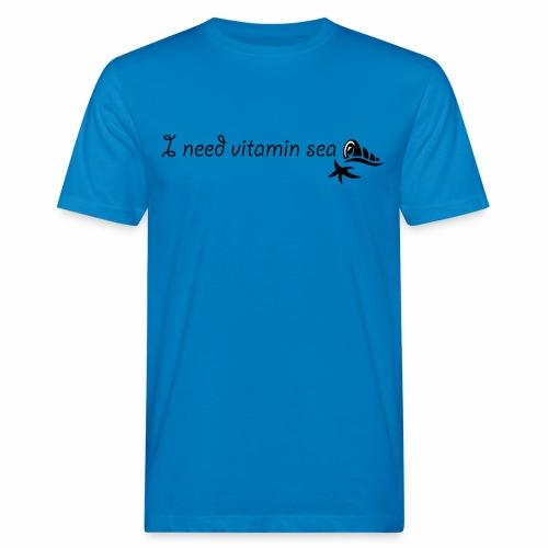 I need Vitamin Sea - Männer Bio-T-Shirt
