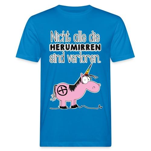 Nicht alle die Herumirren sind verloren... - Männer Bio-T-Shirt