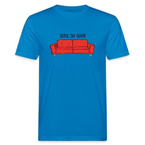 sofa so good red – lustige Geschenkidee - Männer Bio-T-Shirt