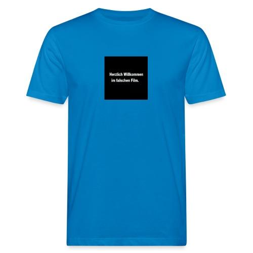 Willkommen im Falschen Film - Männer Bio-T-Shirt