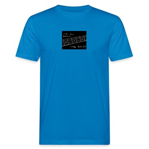 I M ALL ABOUT THE BASS - Men's Organic T-Shirt