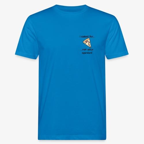Pizza Opinion - Männer Bio-T-Shirt