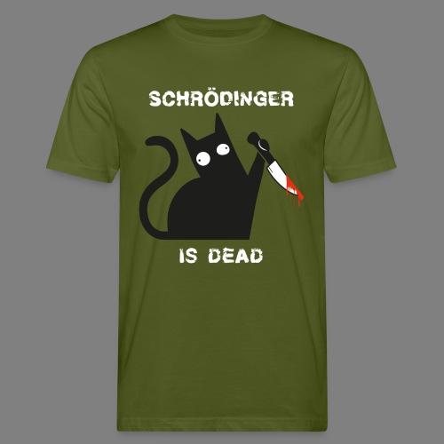 Schrödinger is dead - Männer Bio-T-Shirt