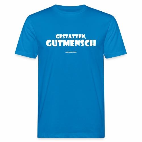 Gestatten Gutmensch - Männer Bio-T-Shirt