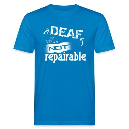 Taub, ich bin nicht reparierbar - Männer Bio-T-Shirt