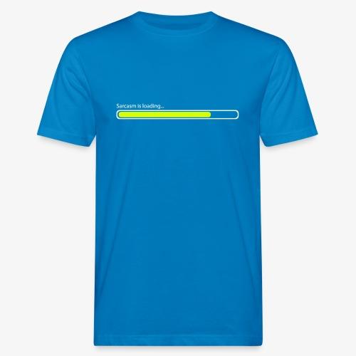 Sarcasm Loading... - Männer Bio-T-Shirt