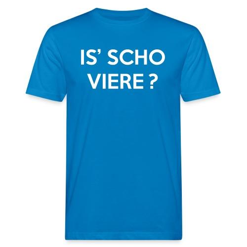 Is scho Viere | White - Männer Bio-T-Shirt