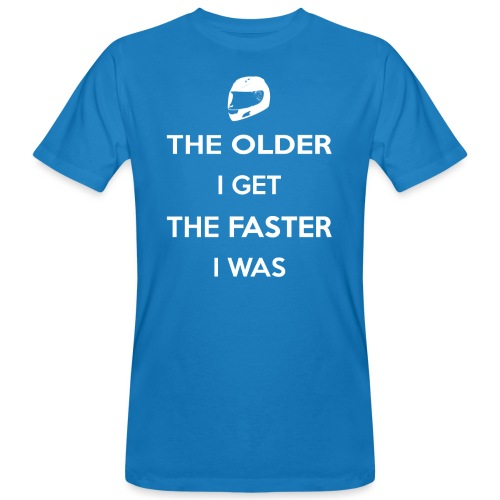 The Older I Get The Faster I Was - Men's Organic T-Shirt