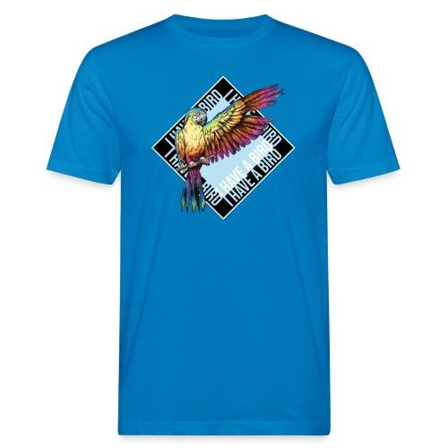 I have a bird - Papagei - Männer Bio-T-Shirt