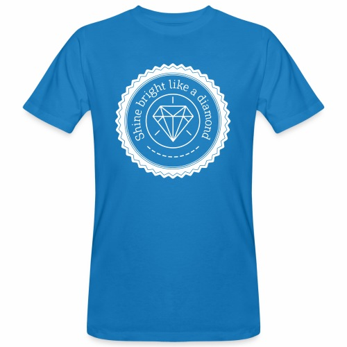Shine bright like a diamond - Miesten luonnonmukainen t-paita