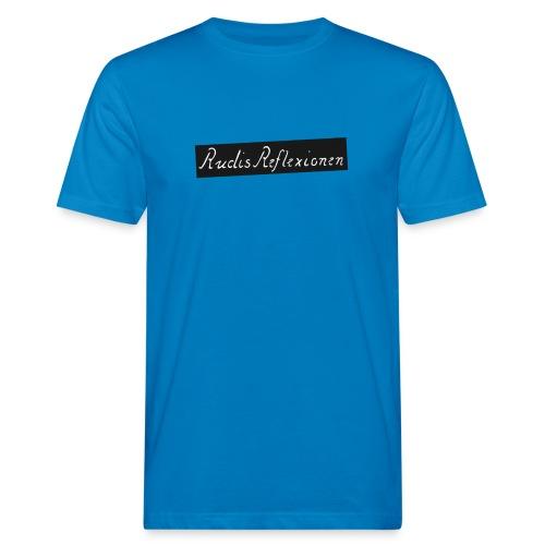 Rudis Reflexionen - Männer Bio-T-Shirt