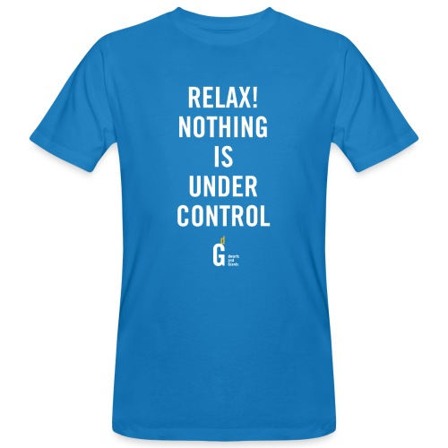 RELAX Nothing is under controll II - Men's Organic T-Shirt