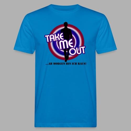 Take me out_Er_Variante 2 - Männer Bio-T-Shirt