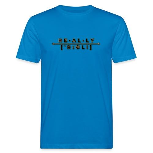 really slogan - Männer Bio-T-Shirt