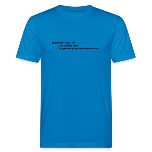 gabbers definitie - Mannen Bio-T-shirt