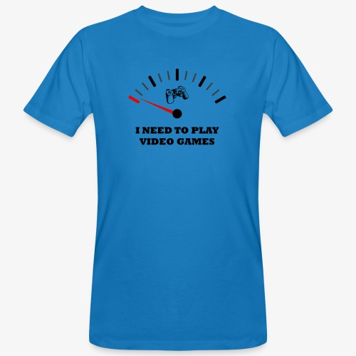 I NEED TO PLAY VIDEO GAMES - Camiseta ecológica hombre