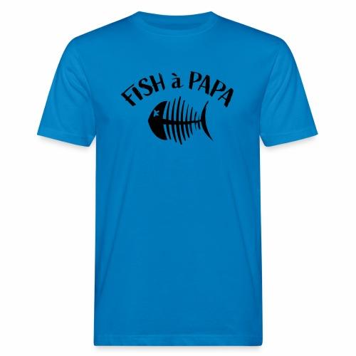 Le Fish à papa - Mannen Bio-T-shirt
