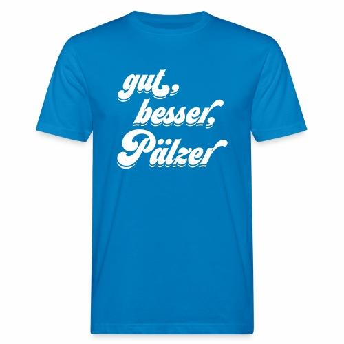 gut, besser, Pälzer - Männer Bio-T-Shirt