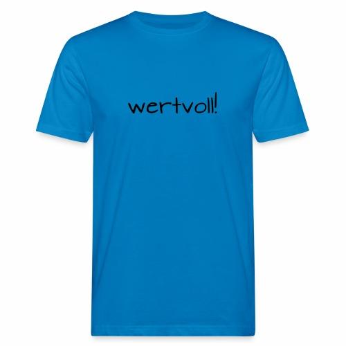 wertvoll! - Männer Bio-T-Shirt