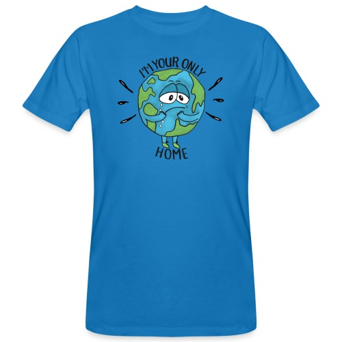 I'm your only Home - Men's Organic T-Shirt