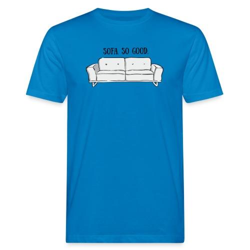 sofa so good grey – lustige Geschenkidee - Männer Bio-T-Shirt
